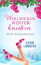 Wollsockenwinterknistern: (K)ein Weihnachtsroman