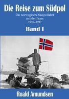 Die Reise zum S  dpol   Band I PDF
