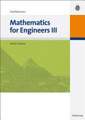 Mathematics for Engineers III: Vector Calculus