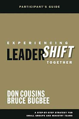 Experiencing Leadershift Together Participant s Guide