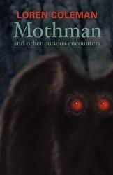Mothman and Other Curious Encounters PDF