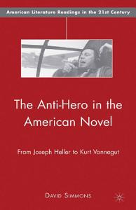 The Anti Hero in the American Novel Book