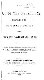 The War of the Rebellion: A Compilation of the Official Records of the Union and Confederate Armies, Volume 29, Part 2