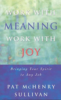 Work with Meaning  Work with Joy