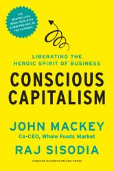 Conscious Capitalism  With a New Preface by the Authors PDF
