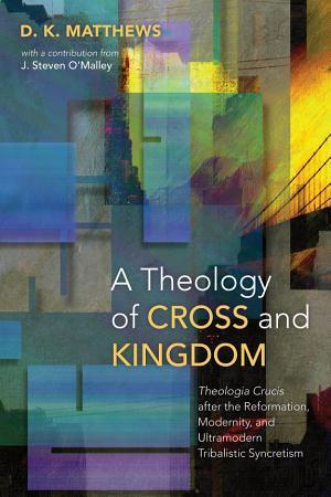A Theology of Cross and Kingdom PDF