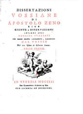Dissertazioni vossiane di Apostolo Zeno cioè giunte e osservazioni intorno agli storici italiani che hanno scritto latinamente, rammentati dal Vossio nel 3. libro De historicis Latinis. Tomo primo [-secondo]: 1