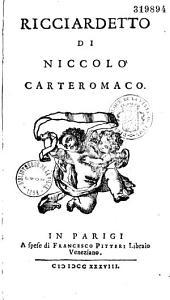 Ricciardetto. Francesco Forteguerri, sous le pseudon. de Niccolo Carteromaco