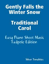 Gently Falls the Winter Snow Traditional Carol - Easy Piano Sheet Music Tadpole Edition
