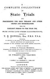 A Complete Collection of State Trials and Proceedings for High Treason and Other Crimes and Misdemeanors: From the Earliest Period to the Year 1783, with Notes and Other Illustrations