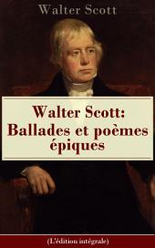 Walter Scott: Ballades et poèmes épiques (L'édition intégrale): La Dame du lac + Sir Tristrem + Le Champ de bataille de Waterloo + Le Lai du