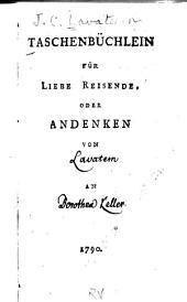 Taschenbüchlein für liebe Reisende; oder, Andenken von Lavatern a Dorothea Keller