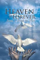 Heaven Is Forever: Jesus, I Trust in Thee