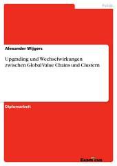 Upgrading und Wechselwirkungen zwischen Global Value Chains und Clustern