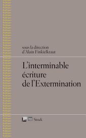 L'interminable écriture de l'Extermination
