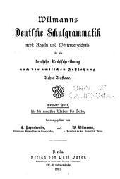 Wilmanns deutsche Schulgrammatik: Für die untersten Klassen bis Sexta, hrsg. von H. Poppelreuter und W. Wilmanns