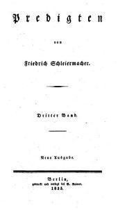 Friedrich Schleiermacher's sammtliche Werke. Abth. 1, Bd. 1-8, 11-13; Abth. ii, Bd. 1-10; Abth. iii