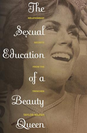 The Sexual Education of a Beauty Queen PDF