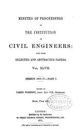 Minutes of Proceedings of the Institution of Civil Engineers: Volume 47