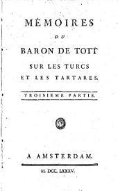 Mémoires du baron de Tott: sur les Turcs et les Tartares, Volume3