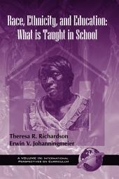 Race, Ethnicity, and Education: What is Taught in School