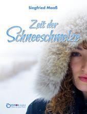 Zeit der Schneeschmelze: Roman