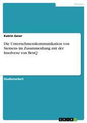 Die Unternehmenskommunikation von Siemens im Zusammenhang mit der Insolvenz von BenQ