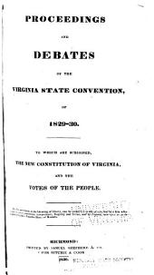 Proceedings and Debates of the Virginia State Convention of 1829-1830: To which are Subjoined, the New Constitution of Virginia, and the Votes of the People, Pages 94-830