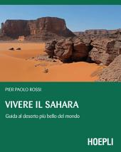 Vivere il Sahara: Guida al deserto più bello del mondo