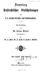 Sammlung strafrechtlicher Entscheidungen des k. k. obersten Gerichts- und Cassationshofes0: Auf Veranlassung von Julius Glaser hrsgg. von L. Adler, K. Krall und Joseph v. Walther, Band 1