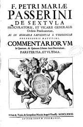 F. Petri Mariae Passerini ... Commentariorum in quartum [et] quintum librum sexti Decretalium: pars tertia et ultima
