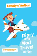 Diary of a Mad Travel Writer