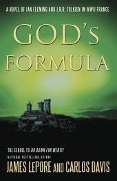 God's Formula : A Novel of Ian Fleming and JRR Tolkien in WWII France