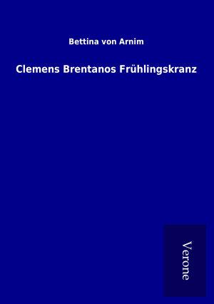 Clemens Brentanos Fr  hlingskranz PDF