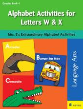 Alphabet Activities for Letters W & X: Mrs. E's Extraordinary Alphabet Activities