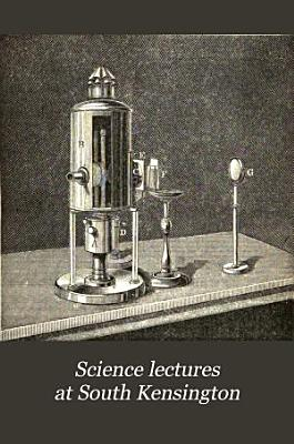 Science Lectures at South Kensington