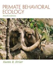 Primate Behavioral Ecology: Edition 4