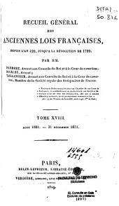 Recueil général des anciennes lois françaises, depuis l'an 420 jusqu'à la révolution de 1789: Août 1661 - 31 Décembre 1671, Volume18