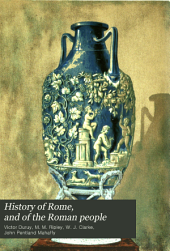 History of Rome, and of the Roman People, from Its Origin to the Invasion of the Barbarians: Volume 4, Part 1