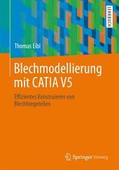 Blechmodellierung mit CATIA V5: Effizientes Konstruieren von Blechbiegeteilen