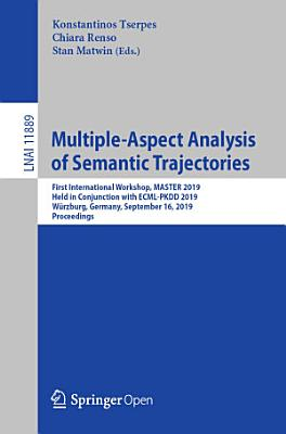 Multiple-Aspect Analysis of Semantic Trajectories
