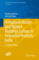 Himalayan Nature and Tibetan Buddhist Culture in Arunachal Pradesh, India