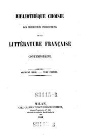 Bibliotheque choisie des meilleures productions de la litterature francaise contemporaine: Volume1