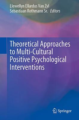 Theoretical Approaches to Multi Cultural Positive Psychological Interventions