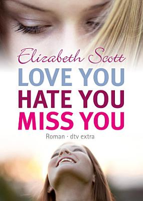 Love you  hate you  miss you PDF