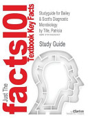 Studyguide for Bailey and Scott s Diagnostic Microbiology by Patricia Tille  ISBN 9780323083300 PDF