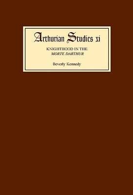 Knighthood in the Morte Darthur PDF