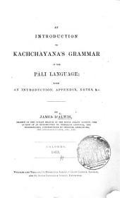 An Introduction to Kachchỳana's Grammar of the Pàli Language