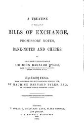 A Treatise of the Law of Bills of Exchange: Promissory Notes, Bank-notes and Checks