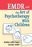 EMDR and The Art of Psychotherapy With Children PDF